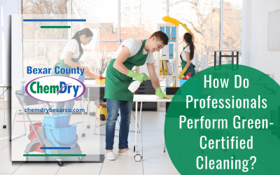 How Do Professionals Perform Green-Certified Cleaning?